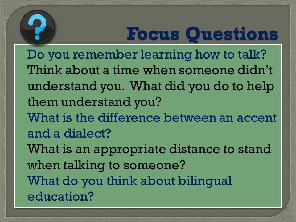 Focus Questions Do you remember learning how to talk