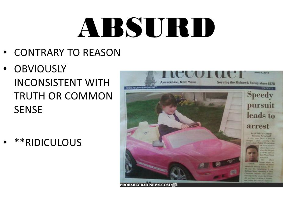 ABSURD CONTRARY TO REASON