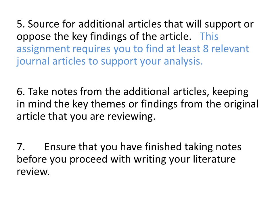 5. Source for additional articles that will support or oppose the key findings of the article.