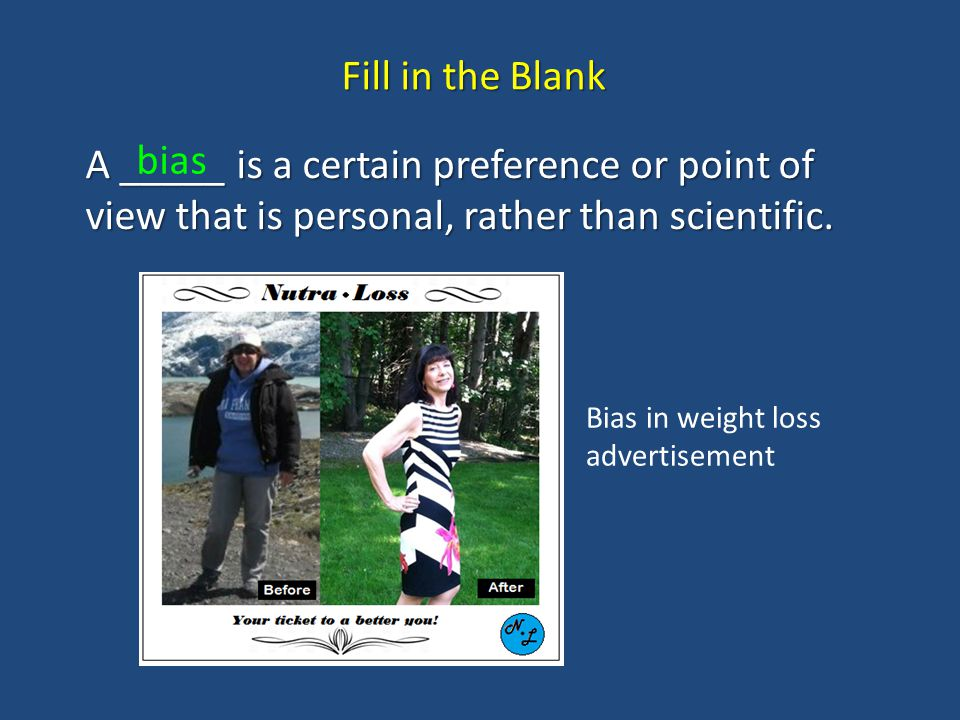 Fill in the Blank A _____ is a certain preference or point of view that is personal, rather than scientific.