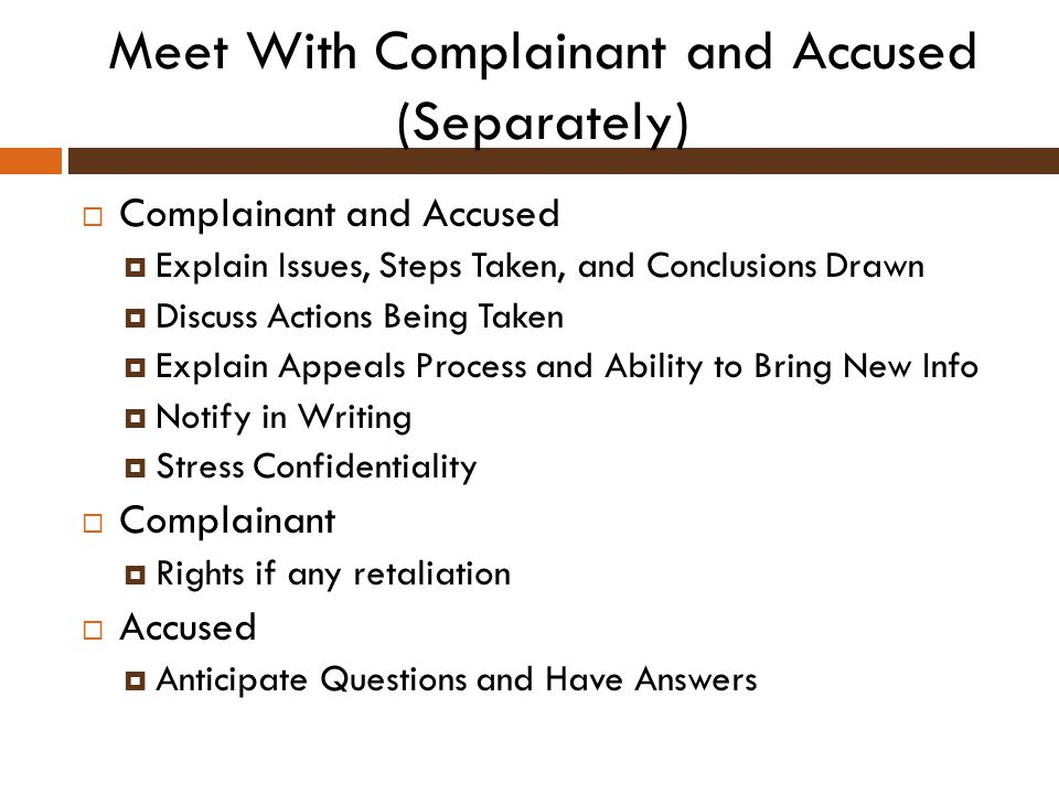 Meet With Complainant and Accused (Separately)