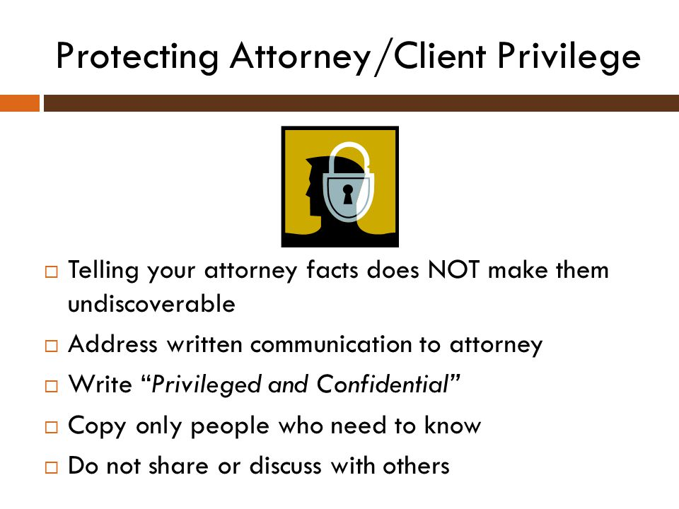 Protecting Attorney/Client Privilege