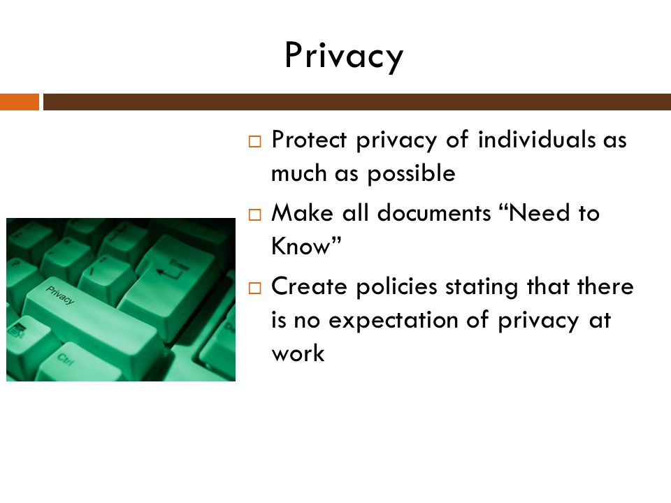 Privacy Protect privacy of individuals as much as possible