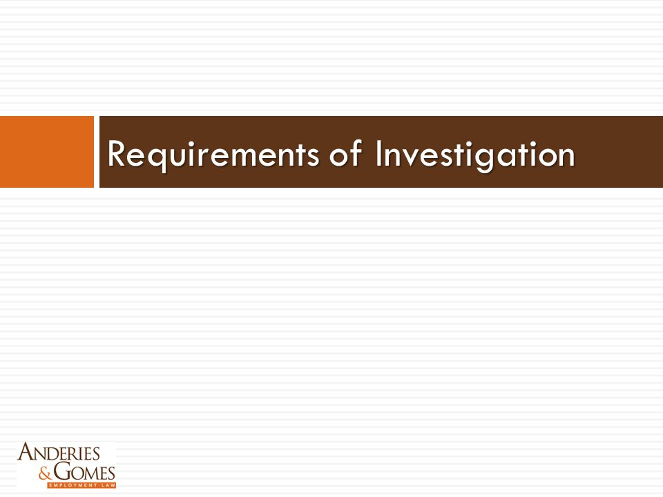 Requirements of Investigation