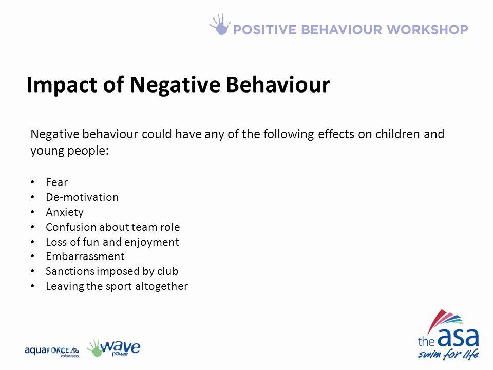 Impact of Negative Behaviour