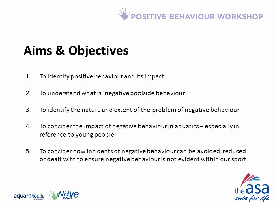 Aims & Objectives To identify positive behaviour and its impact