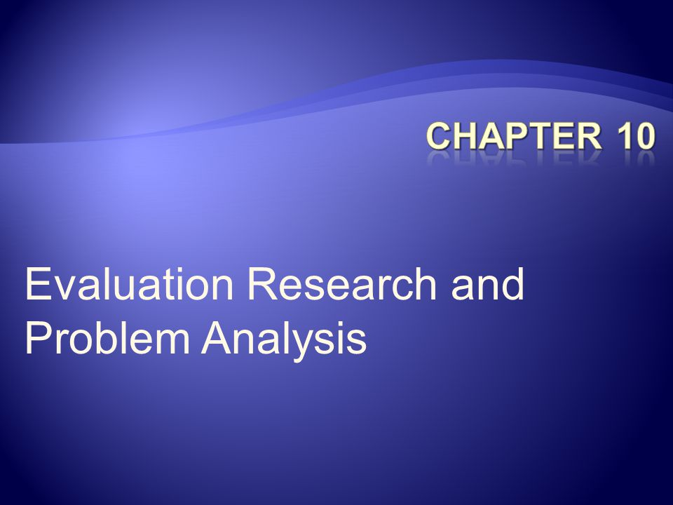 Evaluation Research and Problem Analysis