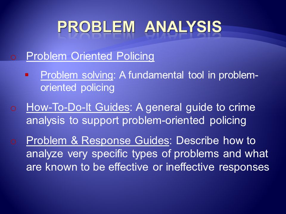 Problem Analysis Problem Oriented Policing