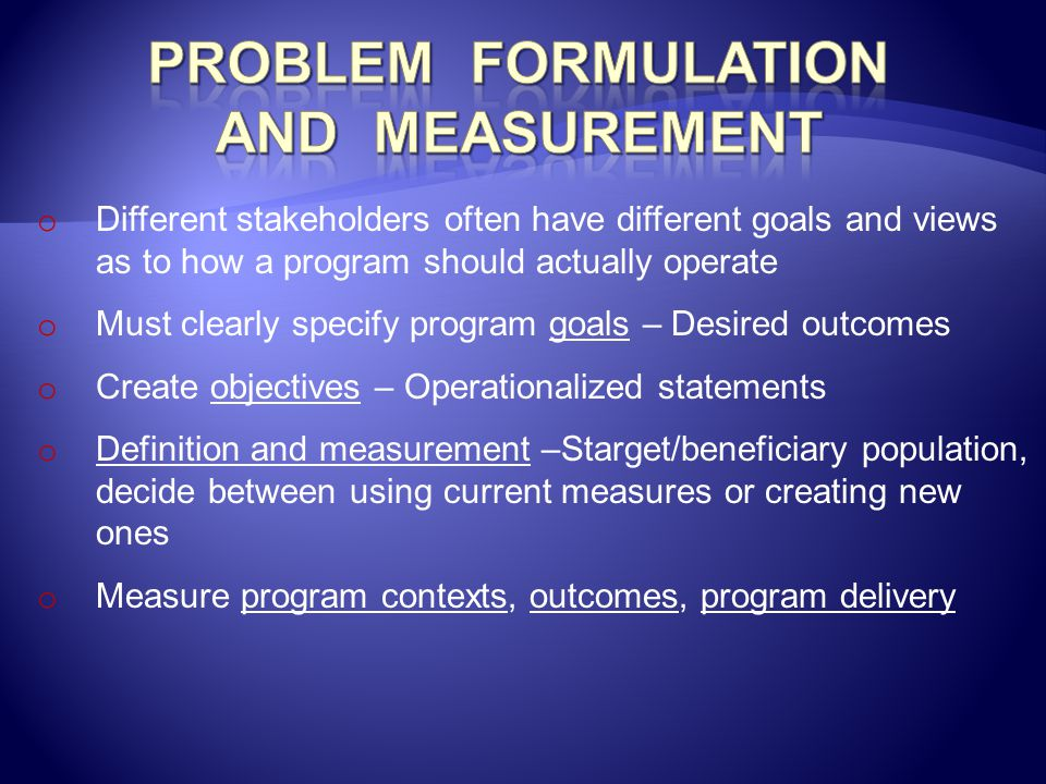 Problem Formulation and Measurement