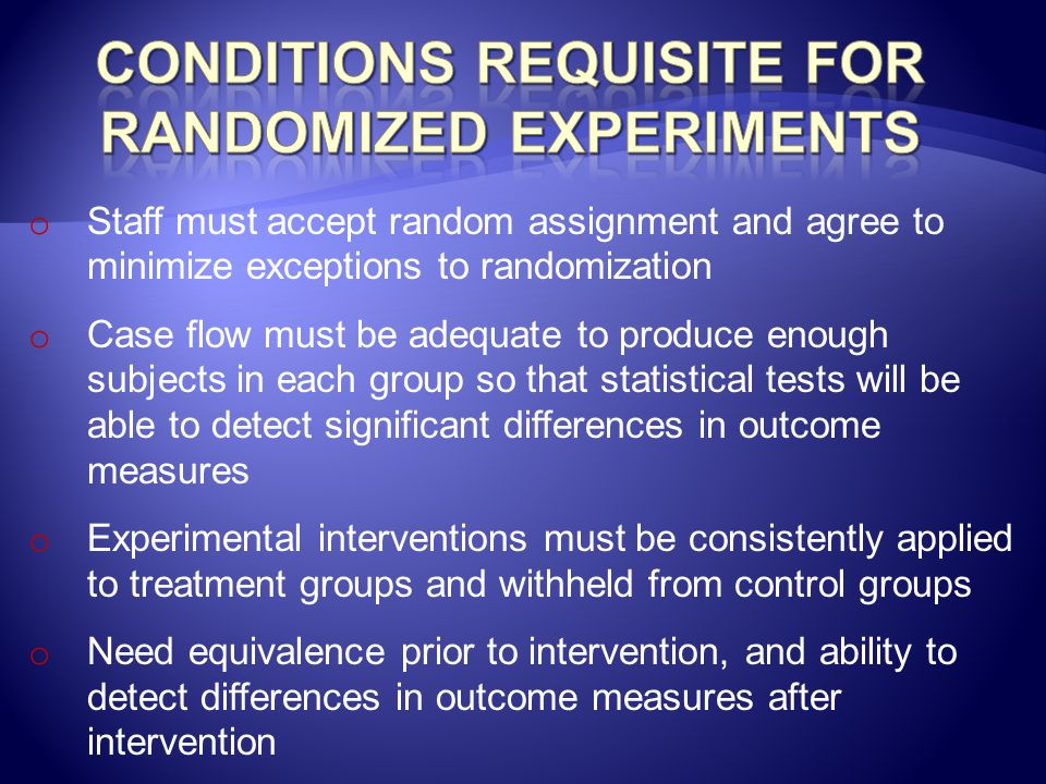 Conditions Requisite for Randomized Experiments