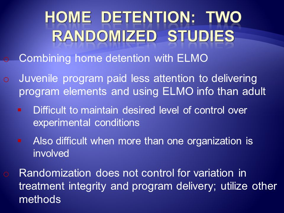 Home Detention: Two Randomized Studies