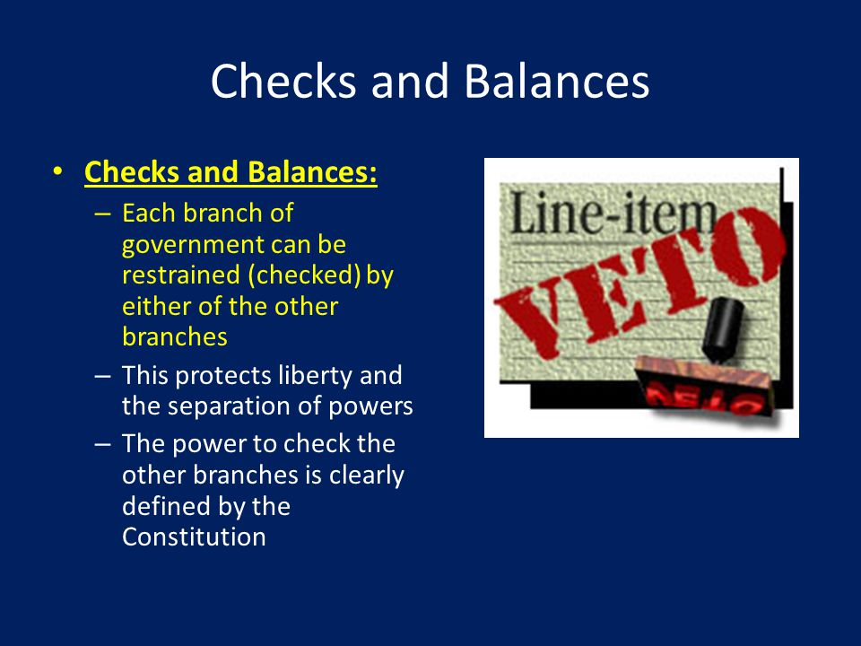Checks and Balances Checks and Balances: