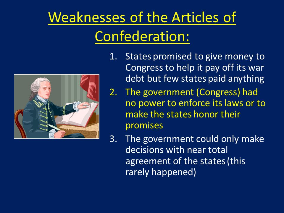 Weaknesses of the Articles of Confederation: