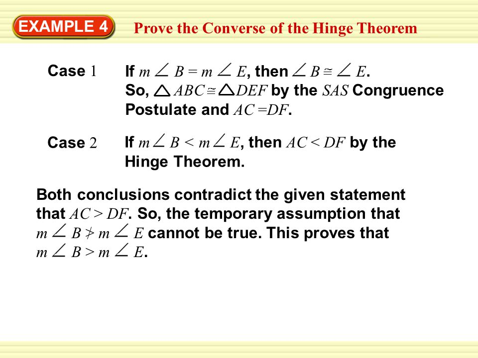 EXAMPLE 4 Prove the Converse of the Hinge Theorem. Case 1.