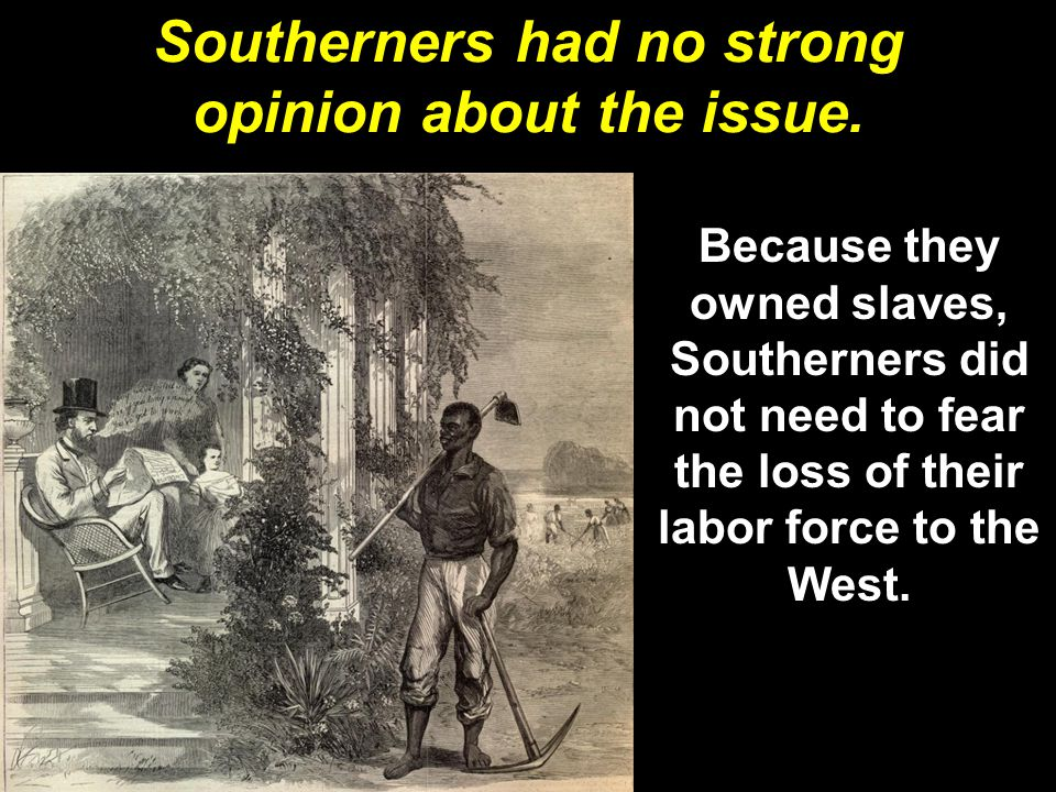 Southerners had no strong opinion about the issue.
