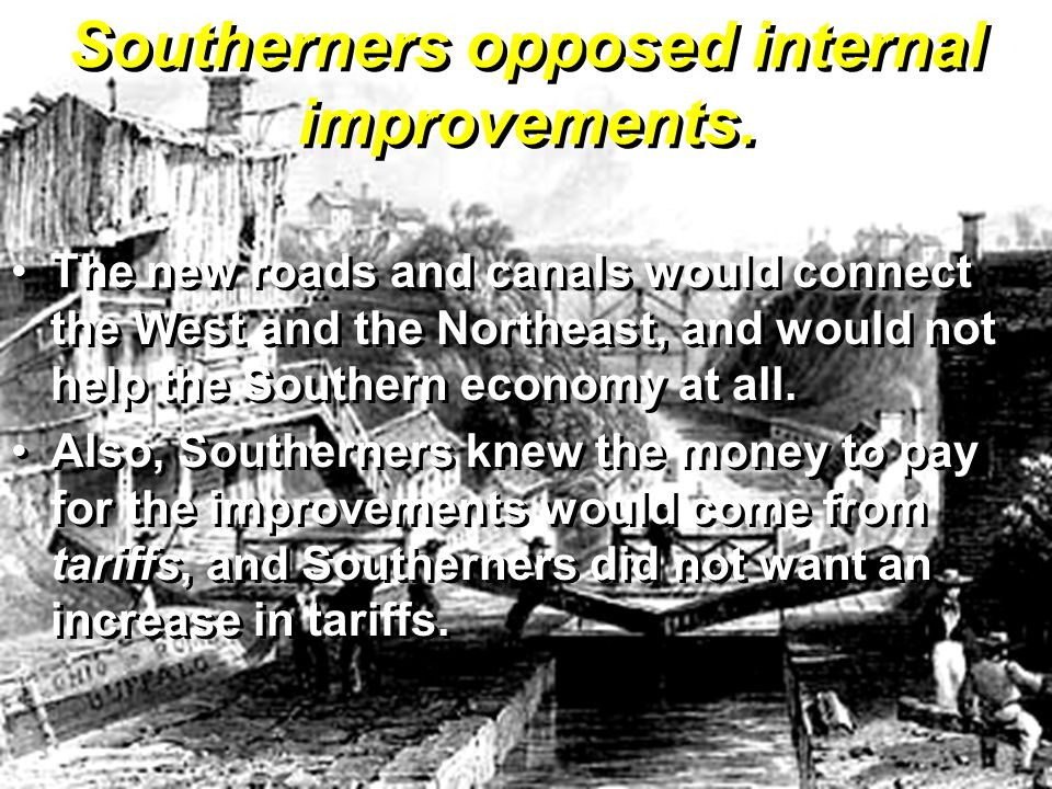 Southerners opposed internal improvements.