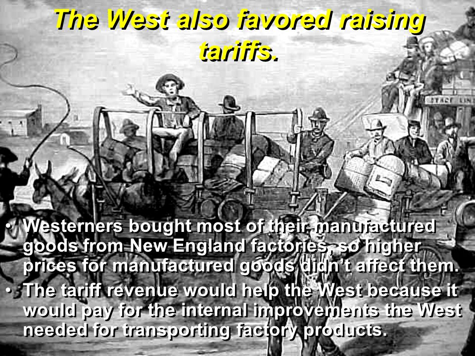 The West also favored raising tariffs.