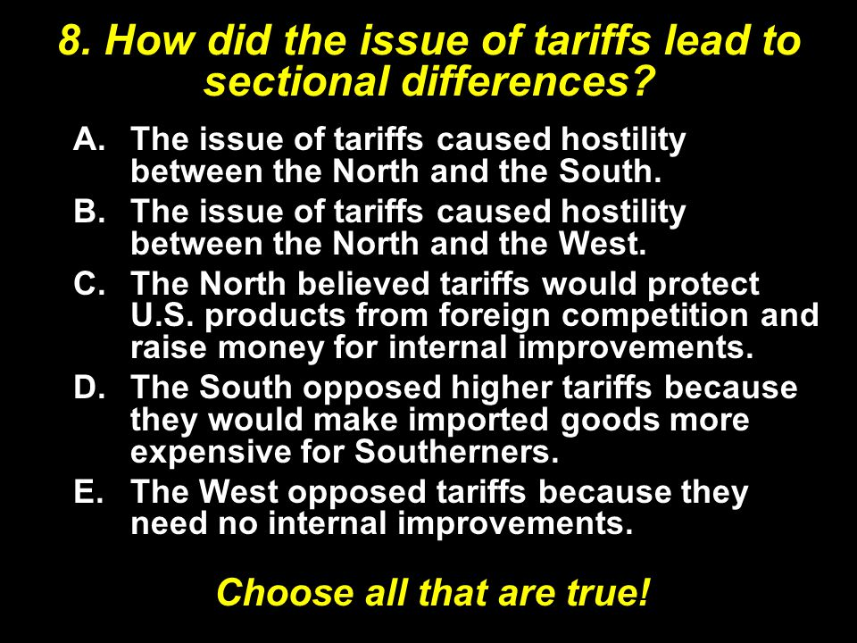 8. How did the issue of tariffs lead to sectional differences