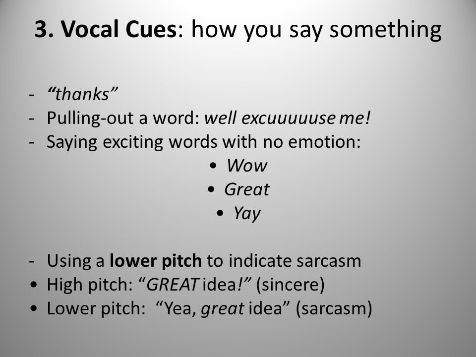 3. Vocal Cues: how you say something