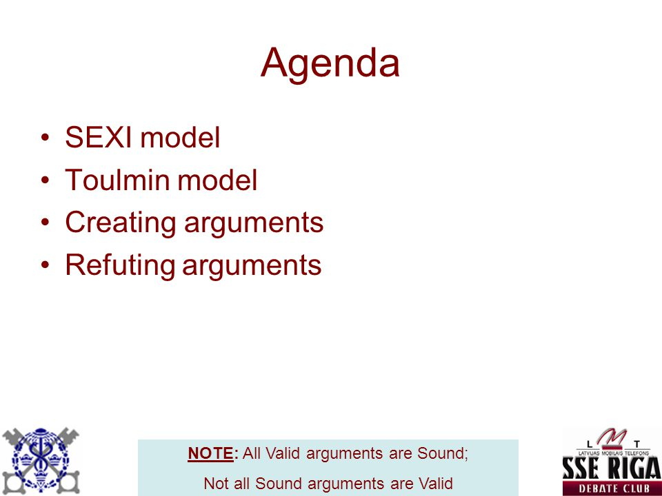 Agenda SEXI model Toulmin model Creating arguments Refuting arguments