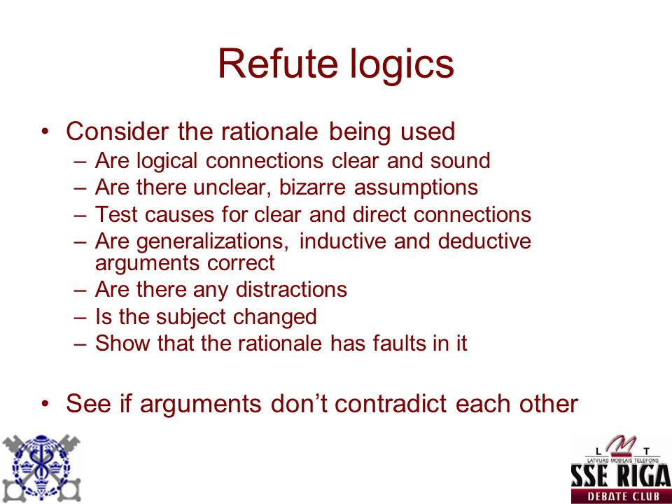 Refute logics Consider the rationale being used