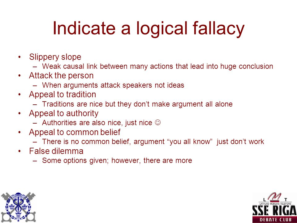 Indicate a logical fallacy