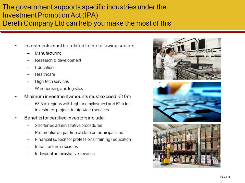 The government supports specific industries under the Investment Promotion Act (IPA) Derelli Company Ltd can help you make the most of this