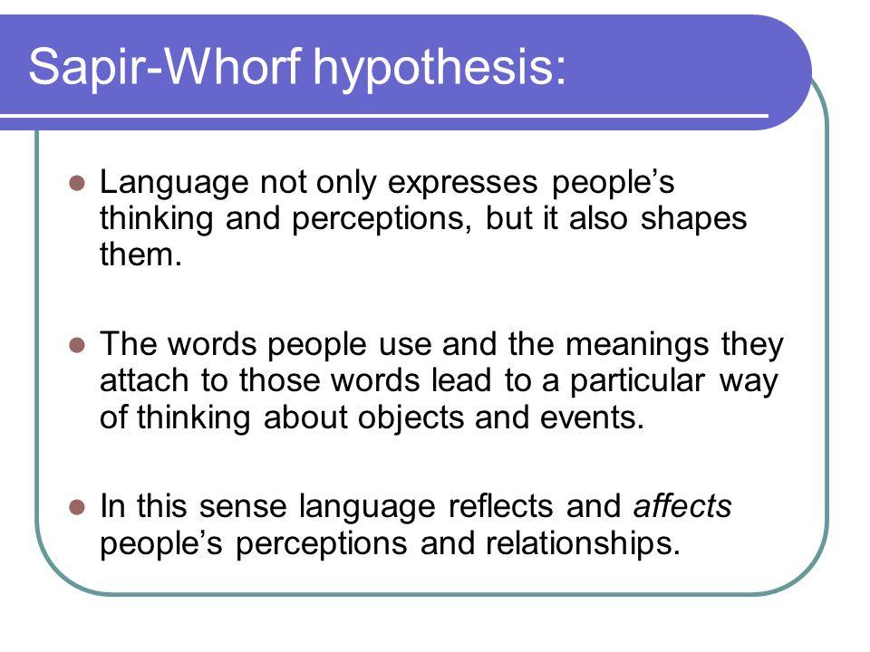 sapir whorf hypthesis