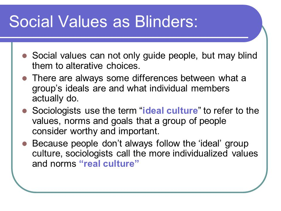Social Values as Blinders: