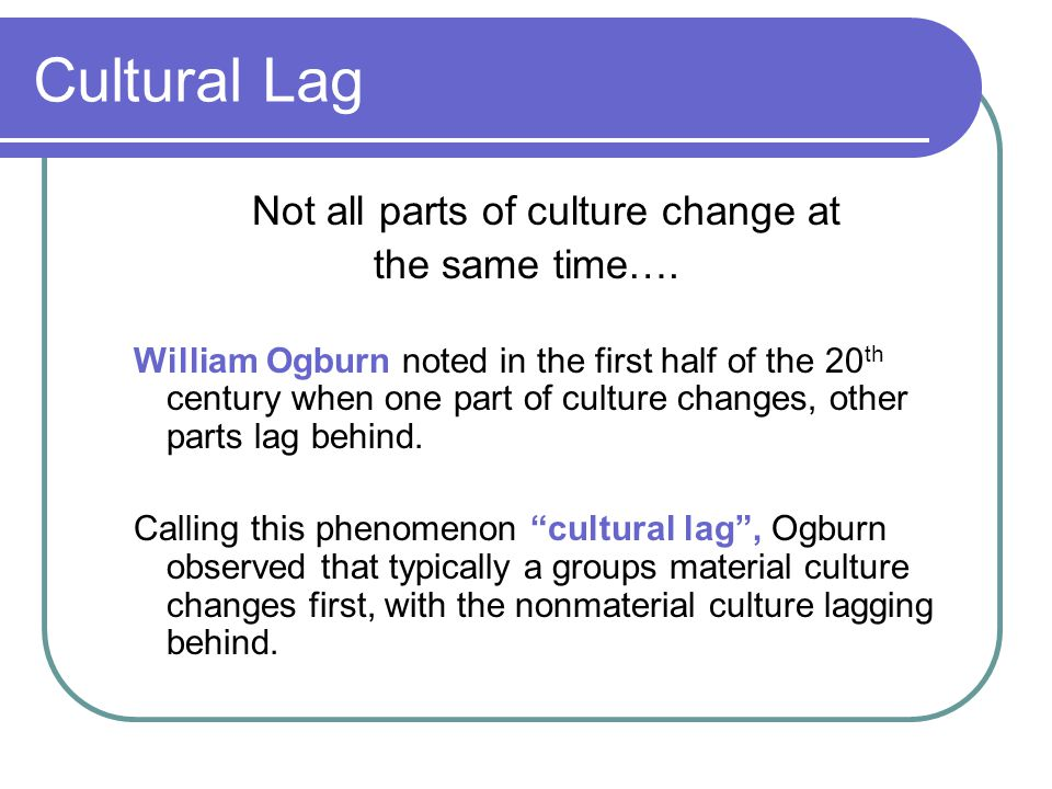 Not all parts of culture change at