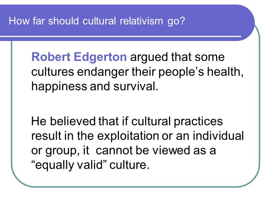 How far should cultural relativism go