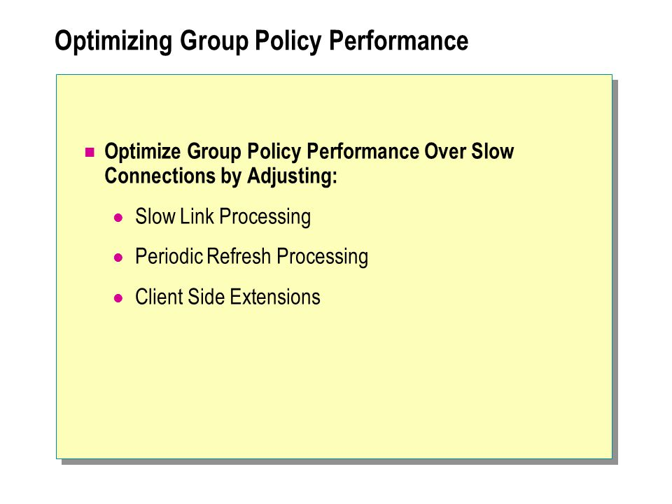 Optimizing Group Policy Performance