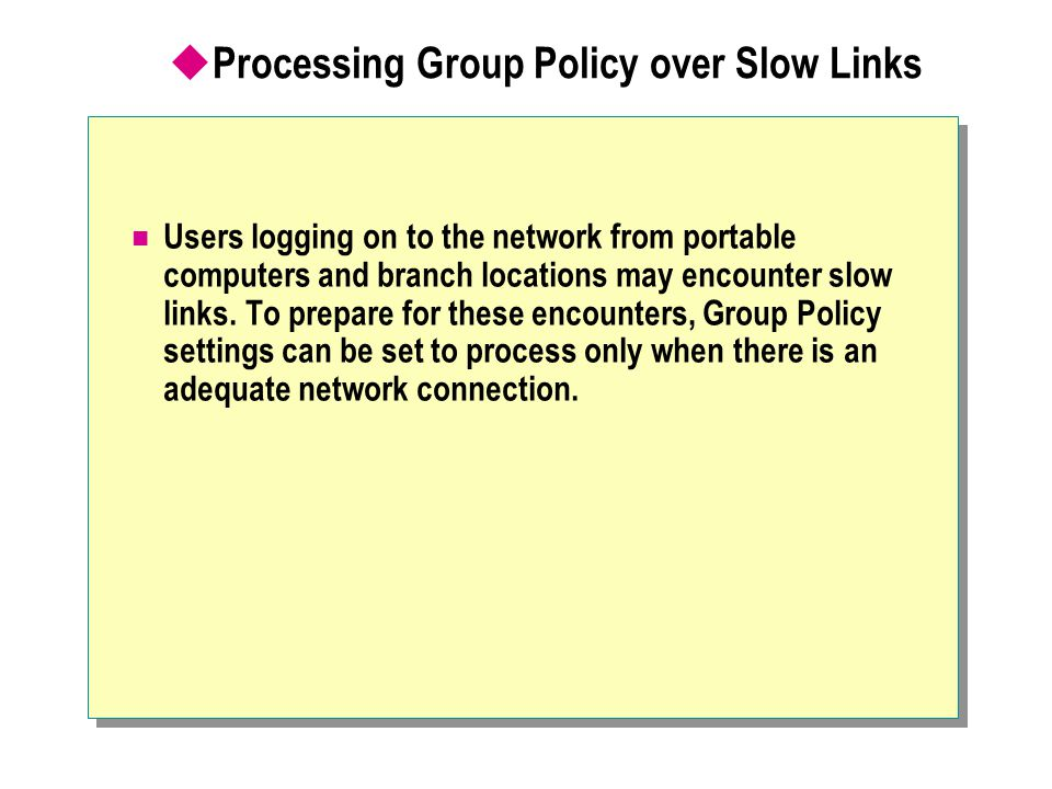 Processing Group Policy over Slow Links