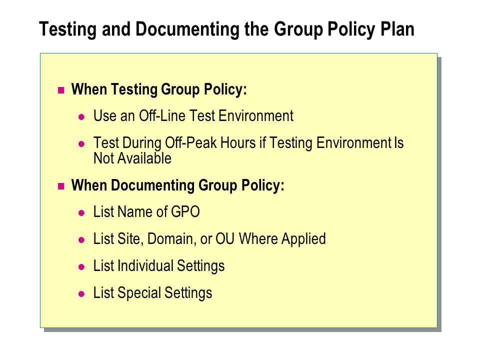 Testing and Documenting the Group Policy Plan