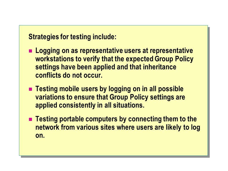 Strategies for testing include: