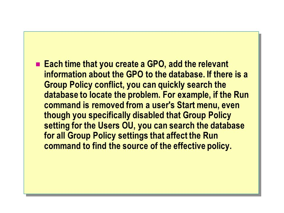 Each time that you create a GPO, add the relevant information about the GPO to the database.