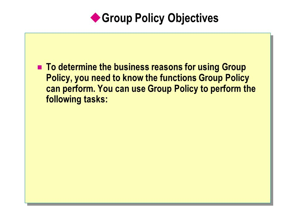 Group Policy Objectives