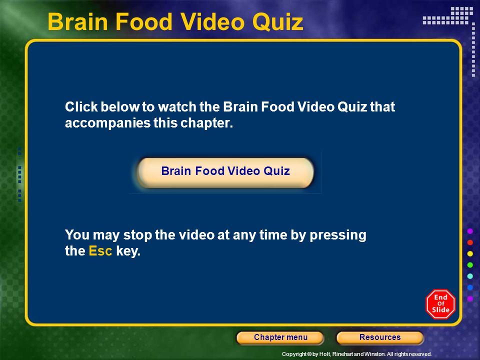 Brain Food Video Quiz Click below to watch the Brain Food Video Quiz that accompanies this chapter.