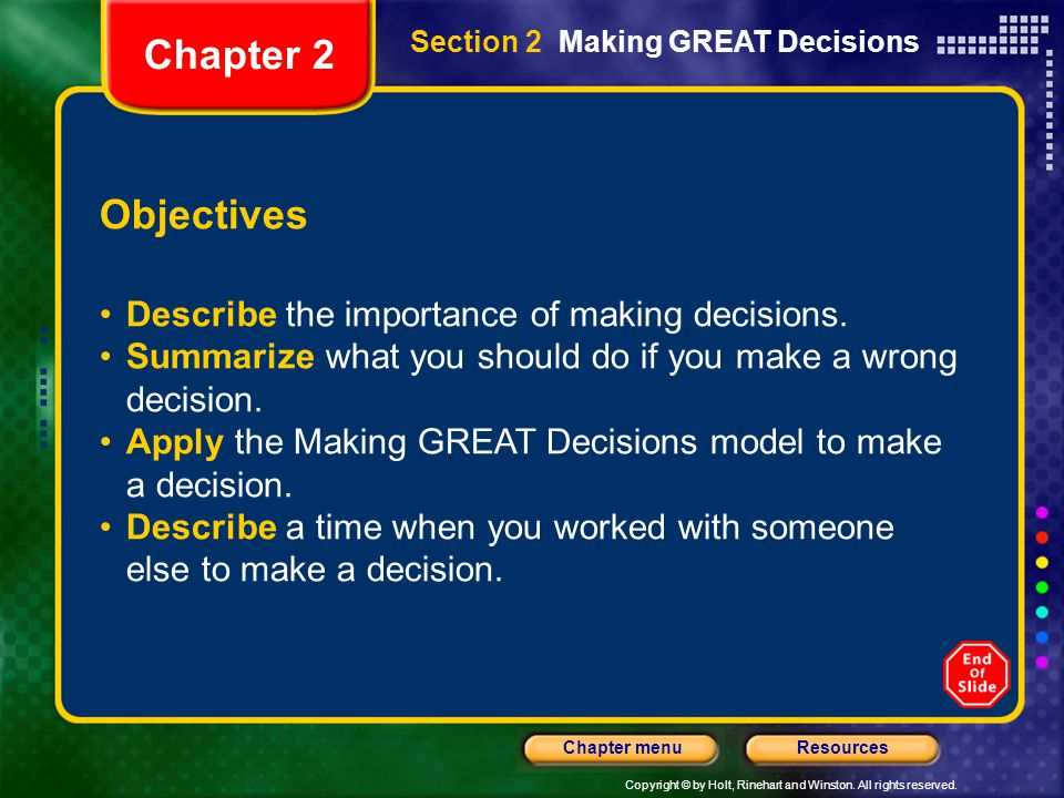 Chapter 2 Objectives Describe the importance of making decisions.