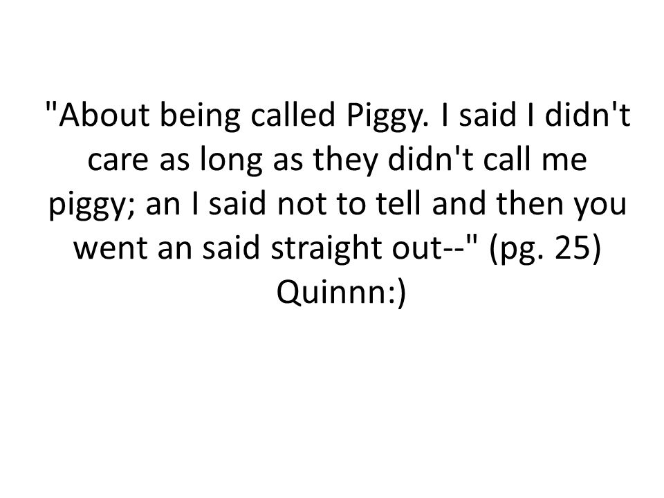 About being called Piggy