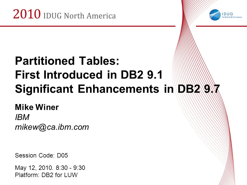 Partitioned Tables: First Introduced in DB2 9