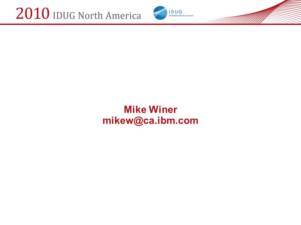 Mike Winer mikew@ca.ibm.com