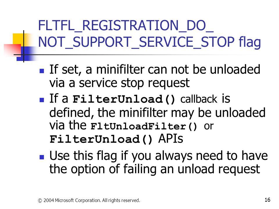 FLTFL_REGISTRATION_DO_ NOT_SUPPORT_SERVICE_STOP flag