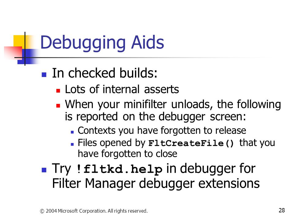 Debugging Aids In checked builds: