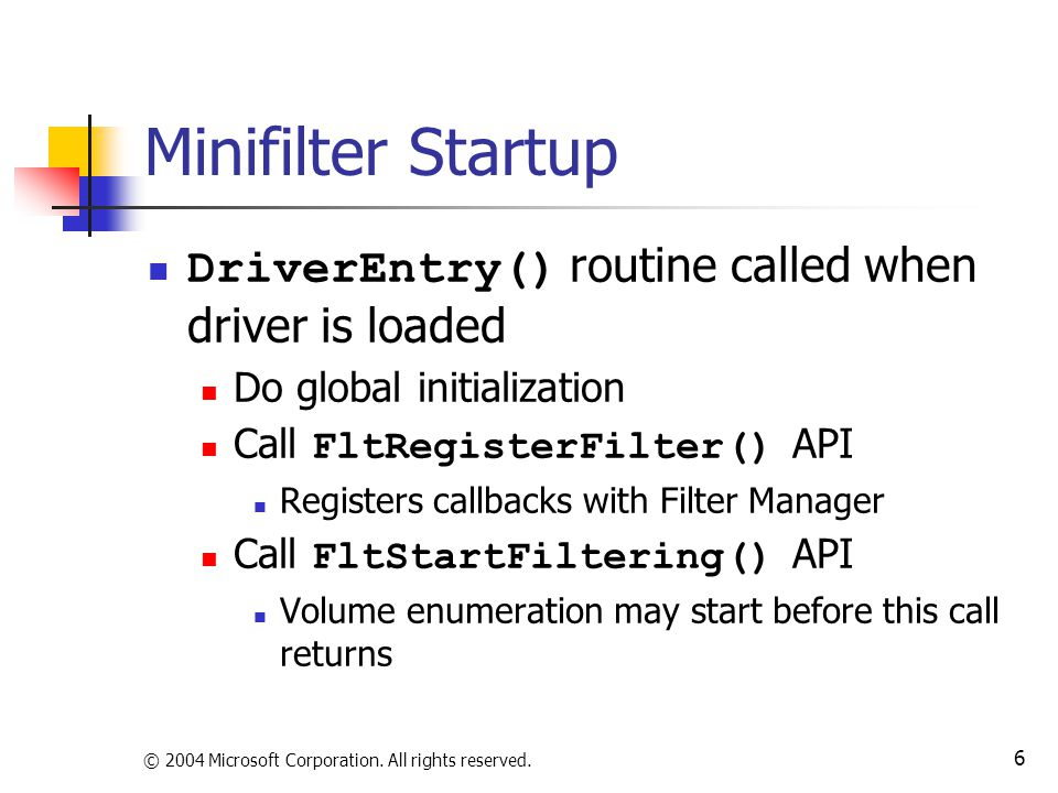 Minifilter Startup DriverEntry() routine called when driver is loaded