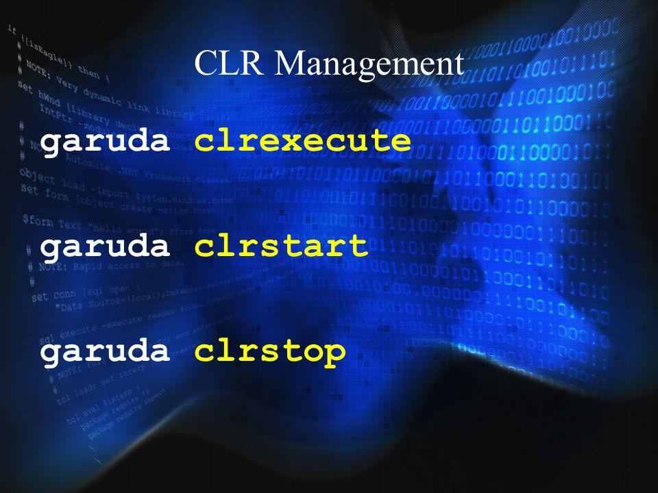 CLR Management garuda clrexecute garuda clrstart garuda clrstop