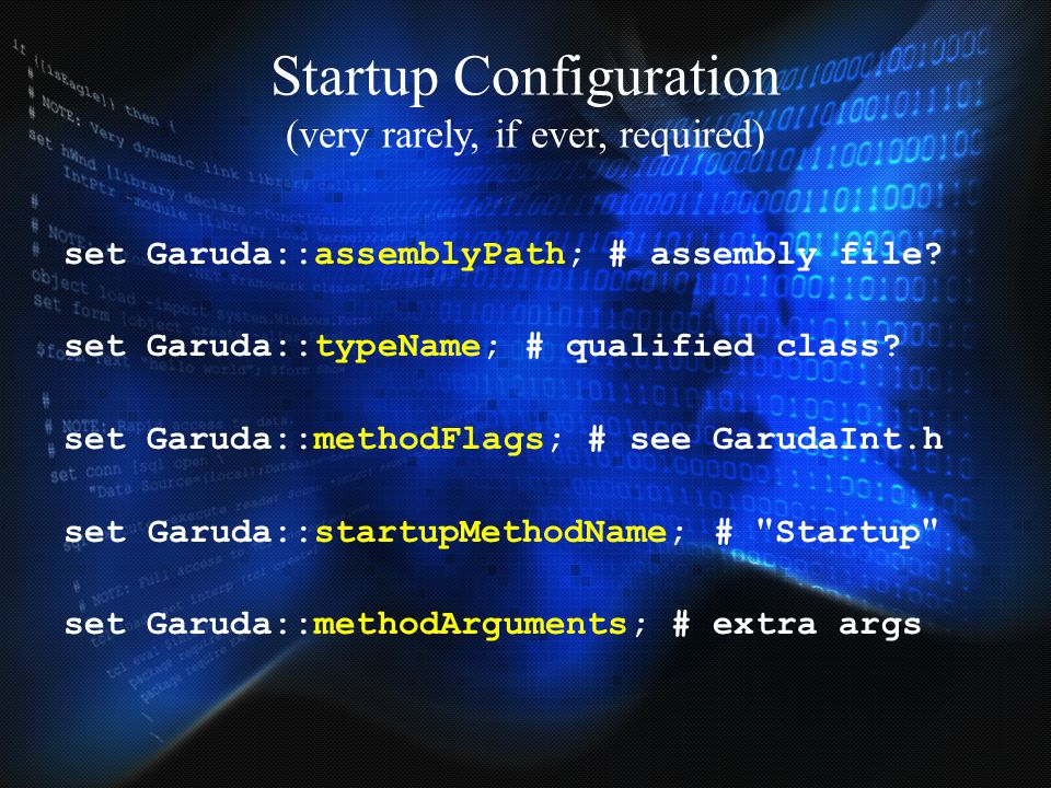 Startup Configuration (very rarely, if ever, required)