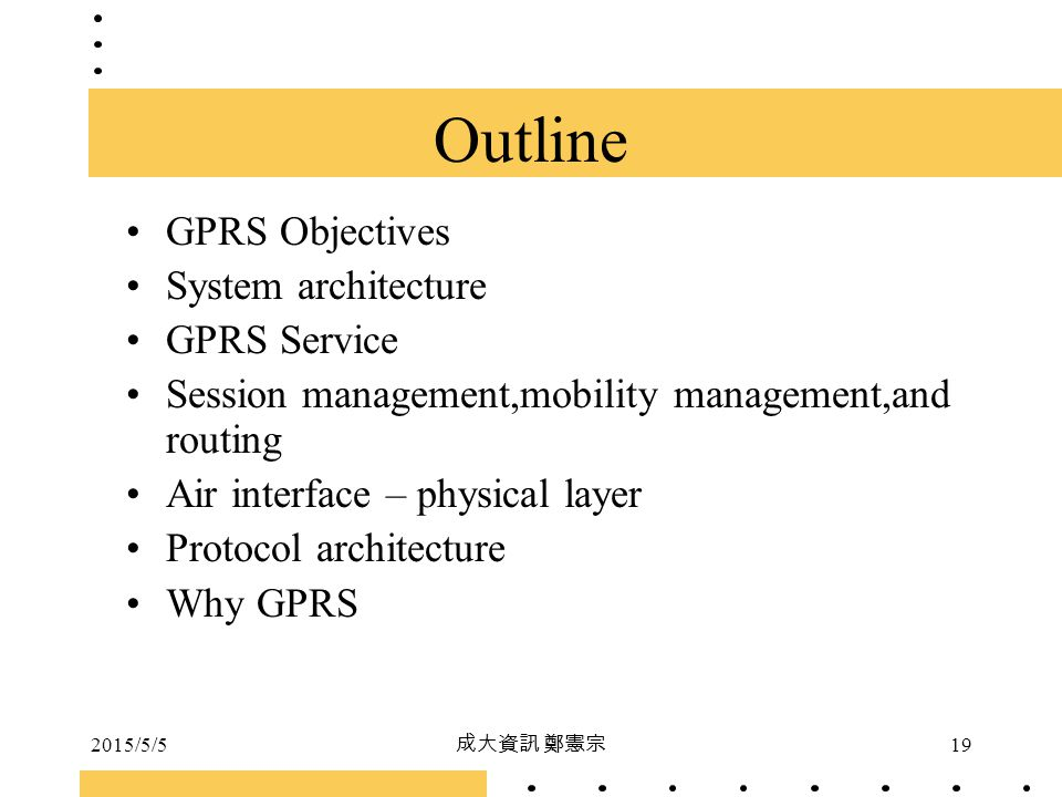 Outline GPRS Objectives System architecture GPRS Service