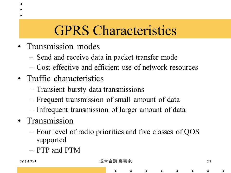 GPRS Characteristics Transmission modes Traffic characteristics