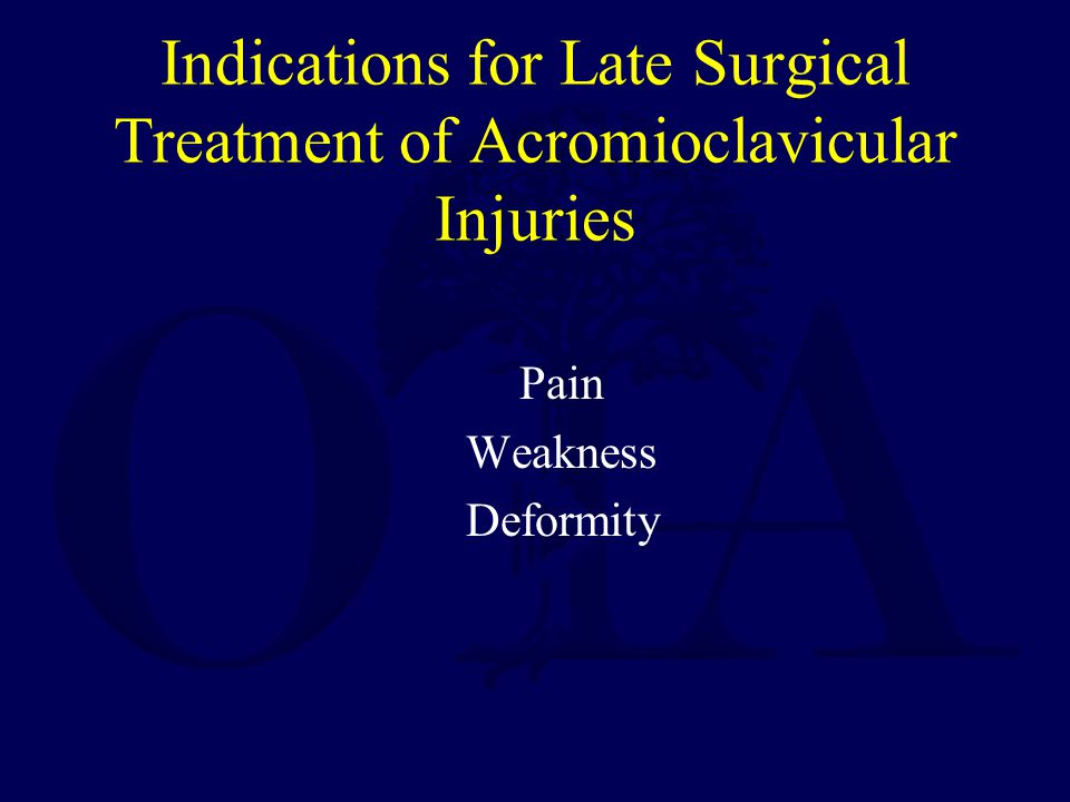 Indications for Late Surgical Treatment of Acromioclavicular Injuries
